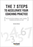 7 Steps To Accelerate Your Coaching Practice