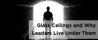 Glass Ceilings and Why Leaders Live Under Them sml