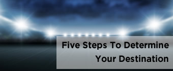 Five Steps To Determine Your Detination sml