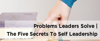 The Five Secrets To Self Leadership