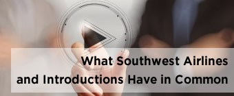What Southwest Airlines and Introductions Have in Common