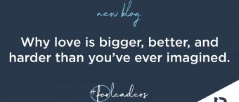 Why Love Is Bigger, Better And Harder Than You've Ever Imagined